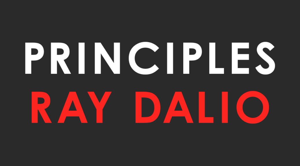 First Impressions of Ray Dalio's 'Principles' – Enclave